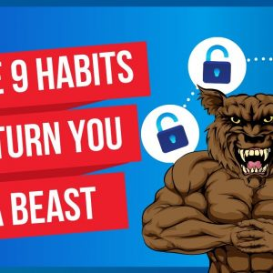 9 Unconventional Habits That Will Make You a Beast